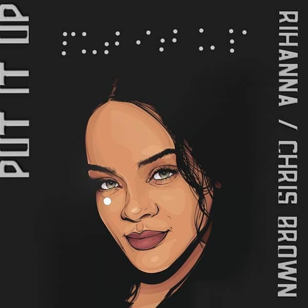 Put It Up (Single) - Rihanna -  Chris Brown