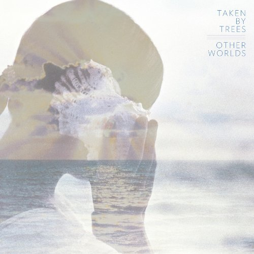 Other Worlds - Taken By Trees