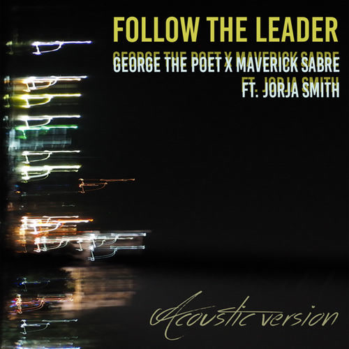 Follow The Leader (Acoustic) - George The Poet - Maverick Sabre