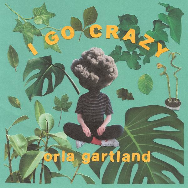 I Go Crazy (Single) - Orla Gartland