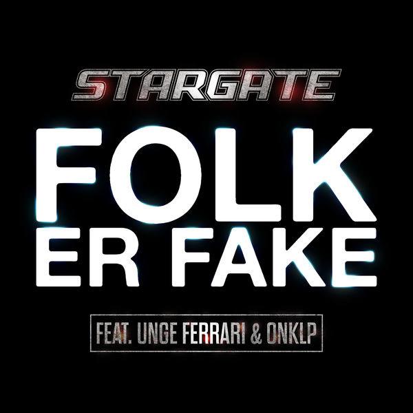 Folk Er Fake (Single) - Stargate