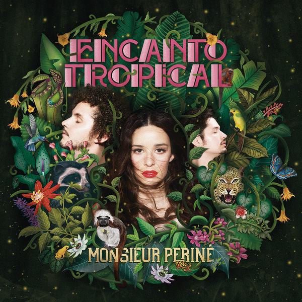 Encanto Tropical - Monsieur Periné