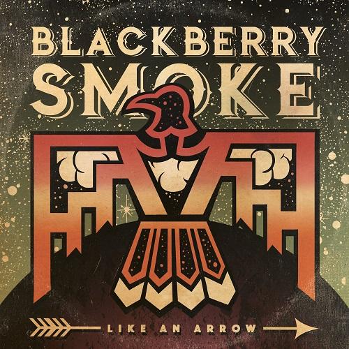 Like An Arrow - Blackberry Smoke