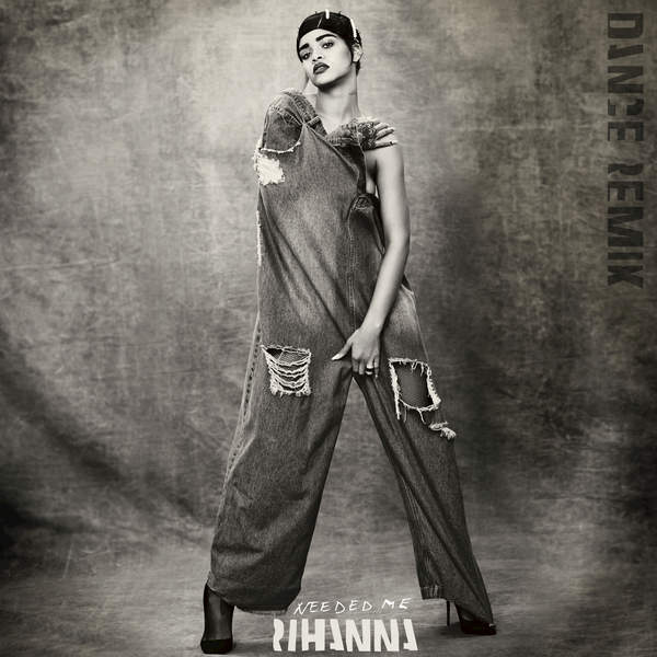 Needed Me (Dance Remix) (EP) - Rihanna