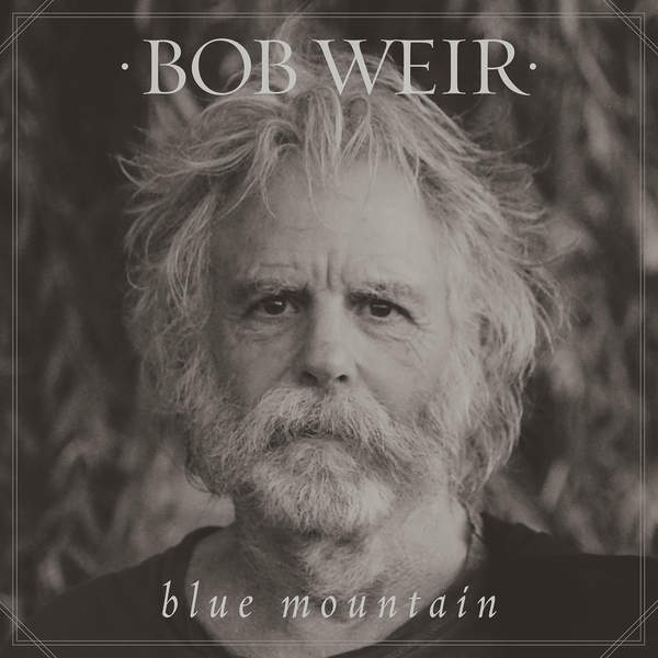 Blue Mountain - Bob Weir