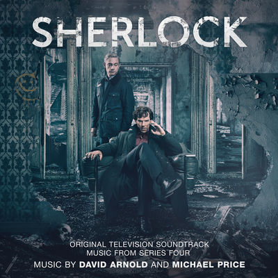 Sherlock Series 4 (Original Television Soundtrack) - David Arnold -  Michael Price