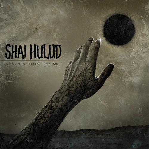 Reach Beyond The Sun - Shai Hulud
