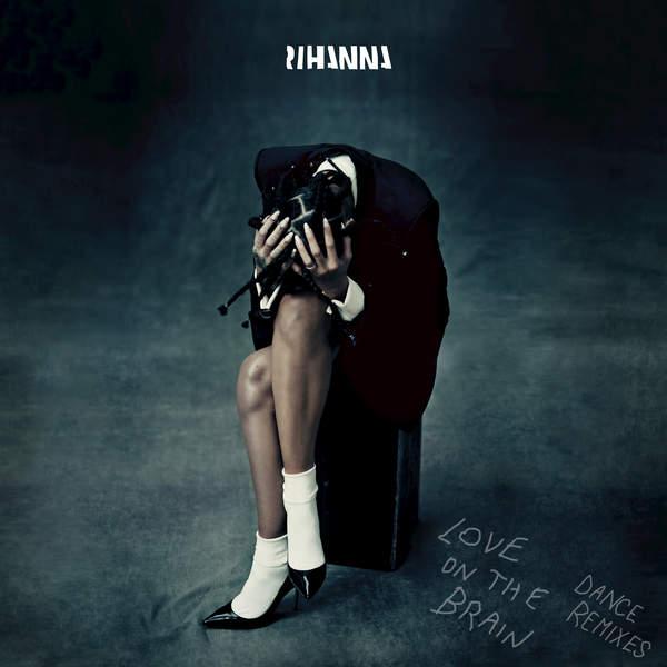 Love On The Brain (Dance Remixes) (EP) - Rihanna