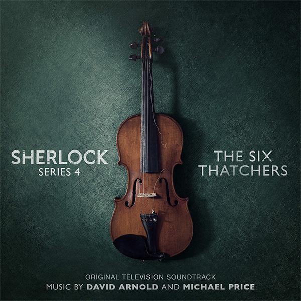 Sherlock Series 4: The Six Thatchers (Original Television Soundtrack) - David Arnold -  Michael Price