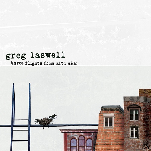 Three Flights From Alto Nido - Greg Laswell