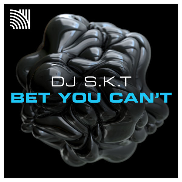 Bet You Can - DJ S.K.T