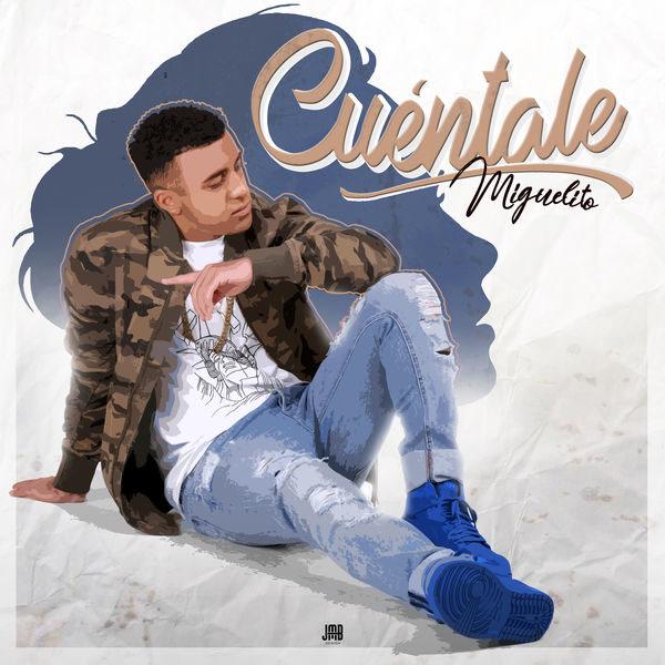 Cuentale (Single) - Miguelito