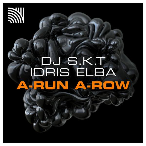 A-Run A-Row (Single) - DJ S.K.T - Idris Elba