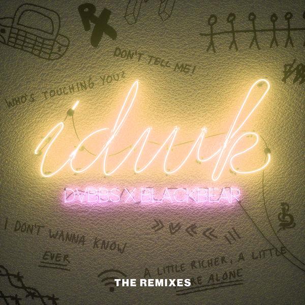 IDWK (The Remixes) - DVBBS - BlackBear