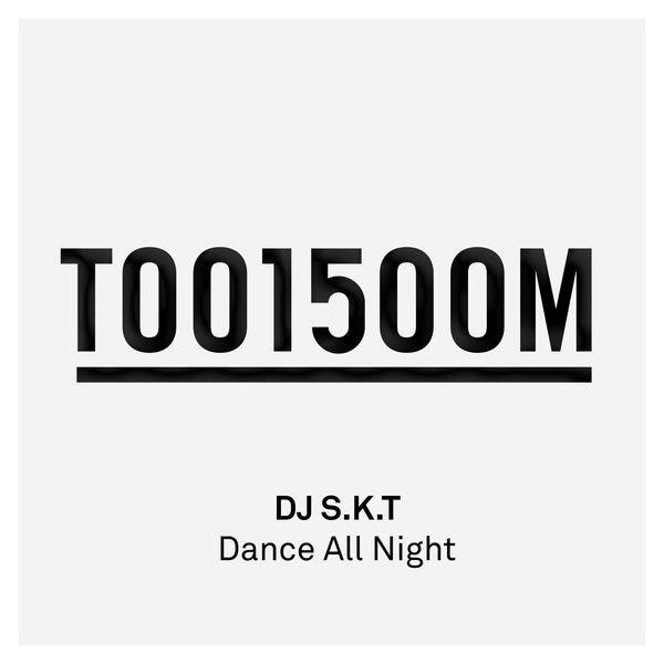Dance All Night (Single) - DJ S.K.T