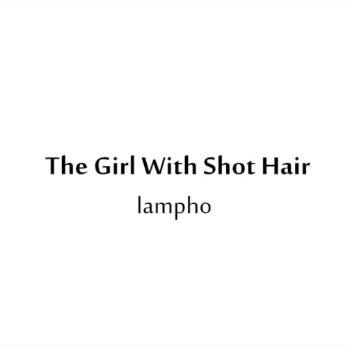Tóc Ngắn (The Girl With Short Hair) - LAMPHO