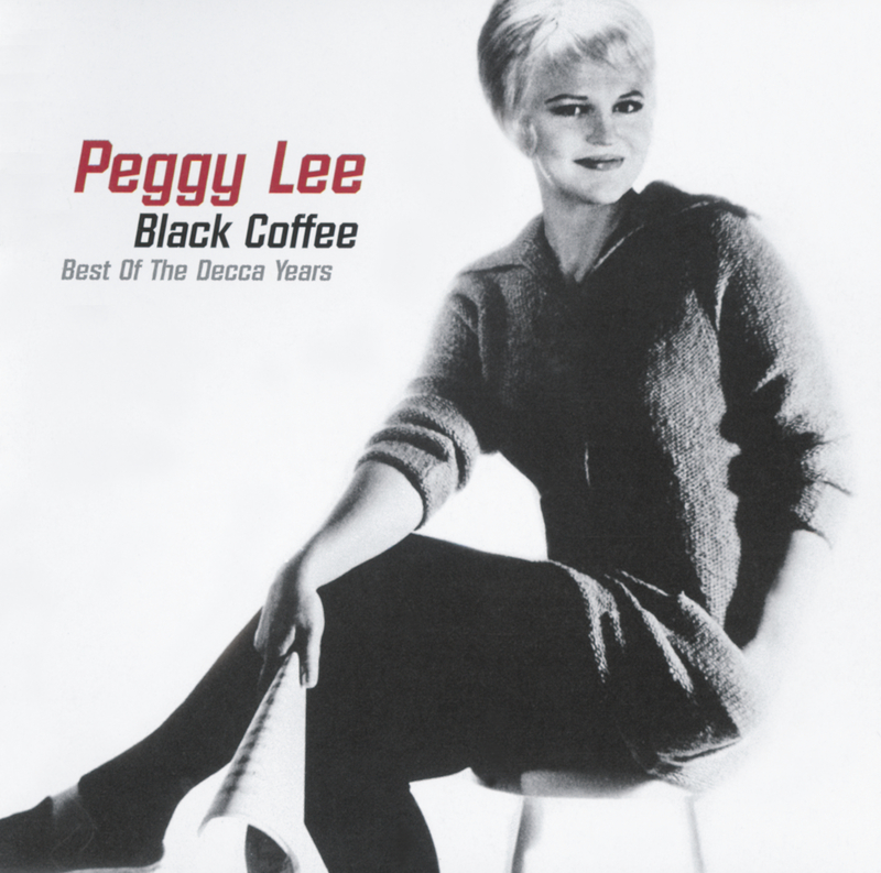 Black Coffee: Best of the Decca Years - Peggy Lee