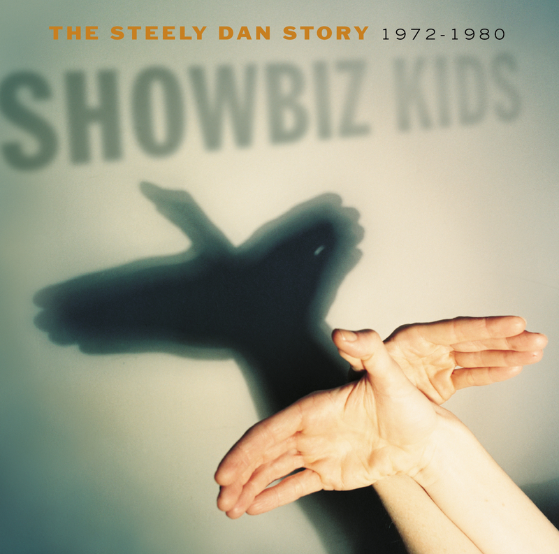 Showbiz Kids: The Steely Dan Story 1972 - 1980 - Steely Dan