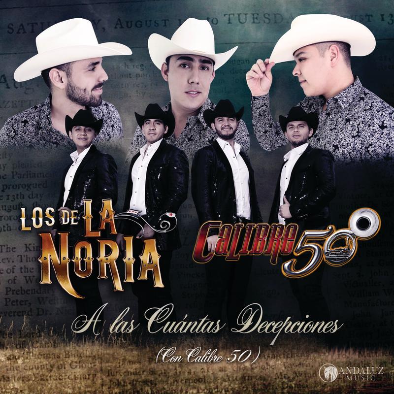 A Las Cúantas Decepciones - Los De La Noria - Calibre 50