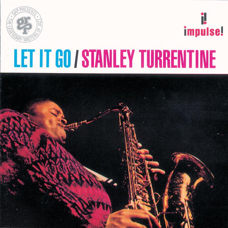 Let It Go - Stanley Turrentine