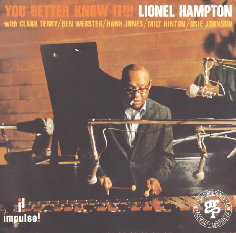 You Better Know It!!! - Lionel Hampton