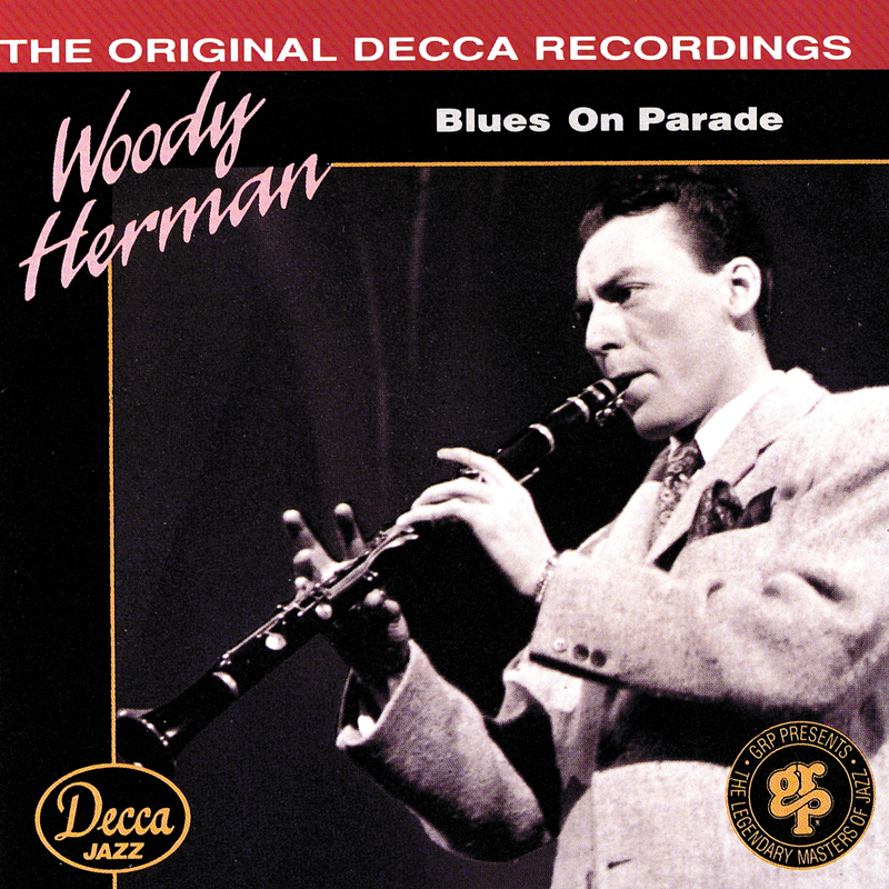 Blues On Parade - Woody Herman