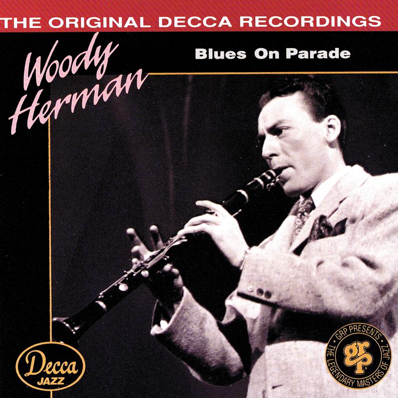 Blues On Parade - Woody Herman