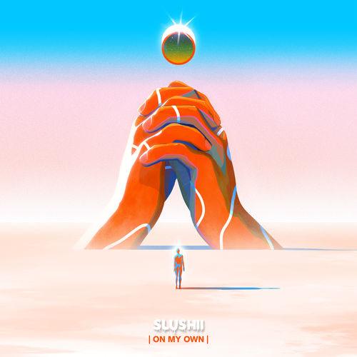 On My Own (Single) - Slushii