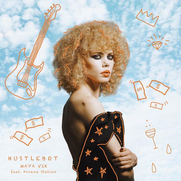 Hustlebot (Single) - Maya Vik