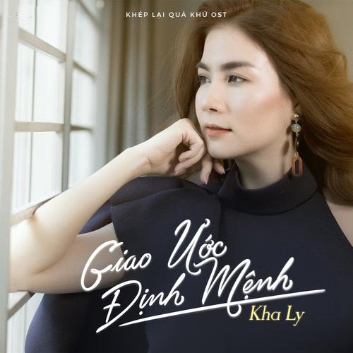 Giao Ước Định Mệnh (Khép Lại Quá Khứ OST) (Single) - Kha Ly
