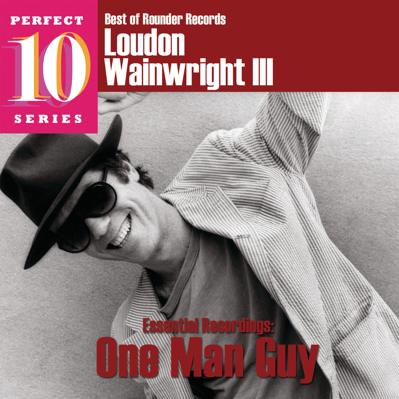 Essential Recordings: One Man Guy - Loudon Wainwright III