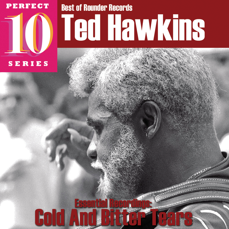 Cold and Bitter Tears: Essential Recordings - Ted Hawkins