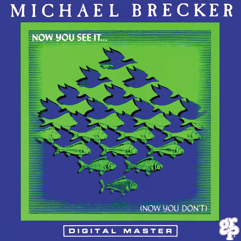 Now You See It ... (Now You Don - Michael Brecker
