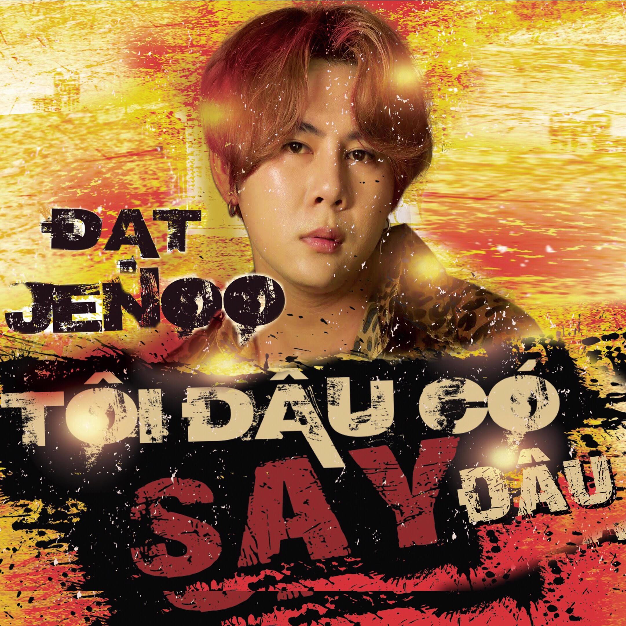 Tôi Đâu Có Say Đâu (Single) - Đạt JeNoo