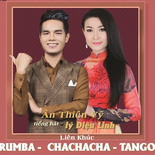 Liên Khúc Rumba - Cha Cha Cha - Tango (EP) - Ân Thiên Vỹ - Lý Diệu Linh