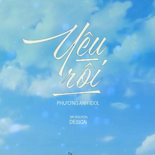 Yêu Rồi (Ost Gạo Nếp Gạo Tẻ) (Cover) (Single) - Phương Anh Idol