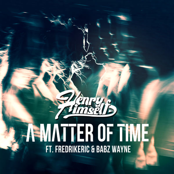 A Matter Of Time (Single) - Henry Himself