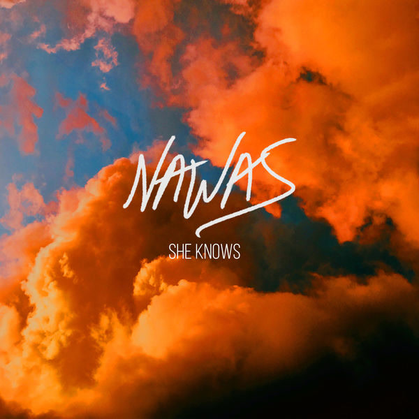 She Knows (Single) - Nawas