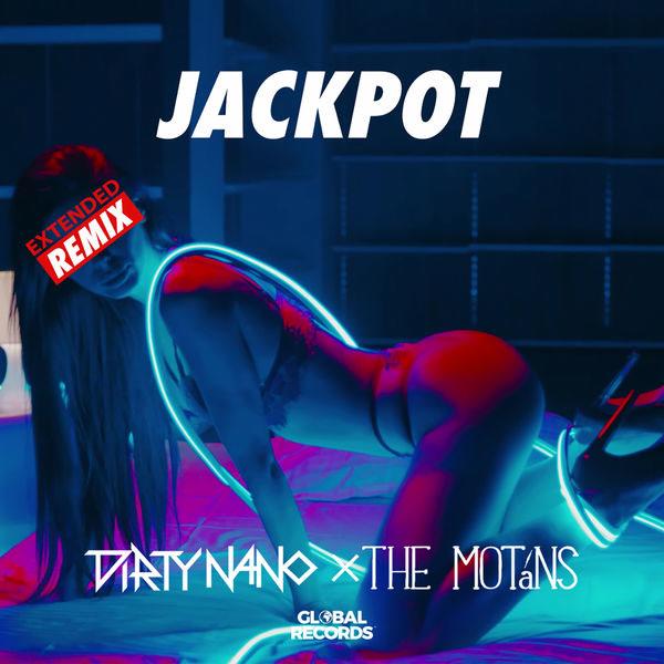 Jackpot (Dirty Nano Extended Remix) - The Motans