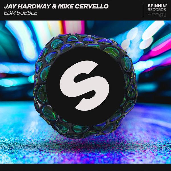 EDM Bubble (Single) - Jay Hardway - Mike Cervello