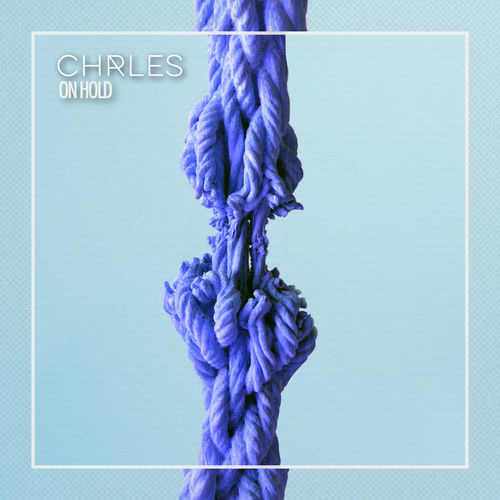 On Hold (Single) - CHRLES