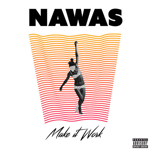 Make It Work (Single) - Nawas