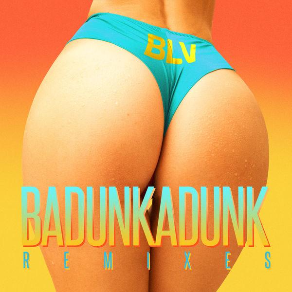 Badunkadunk (Remixes) - BLV