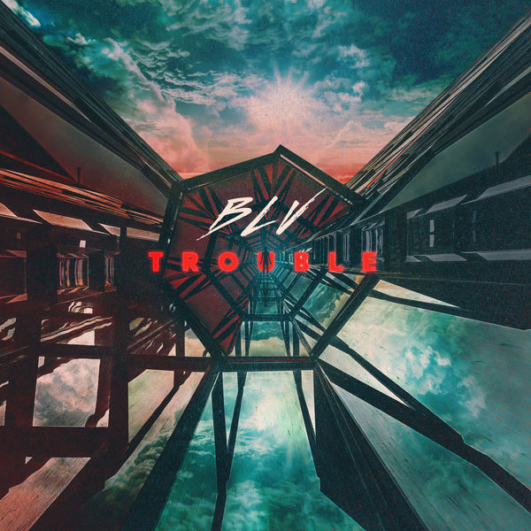 Trouble (Single) - BLV