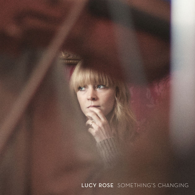 Something's Changing - Lucy Rose