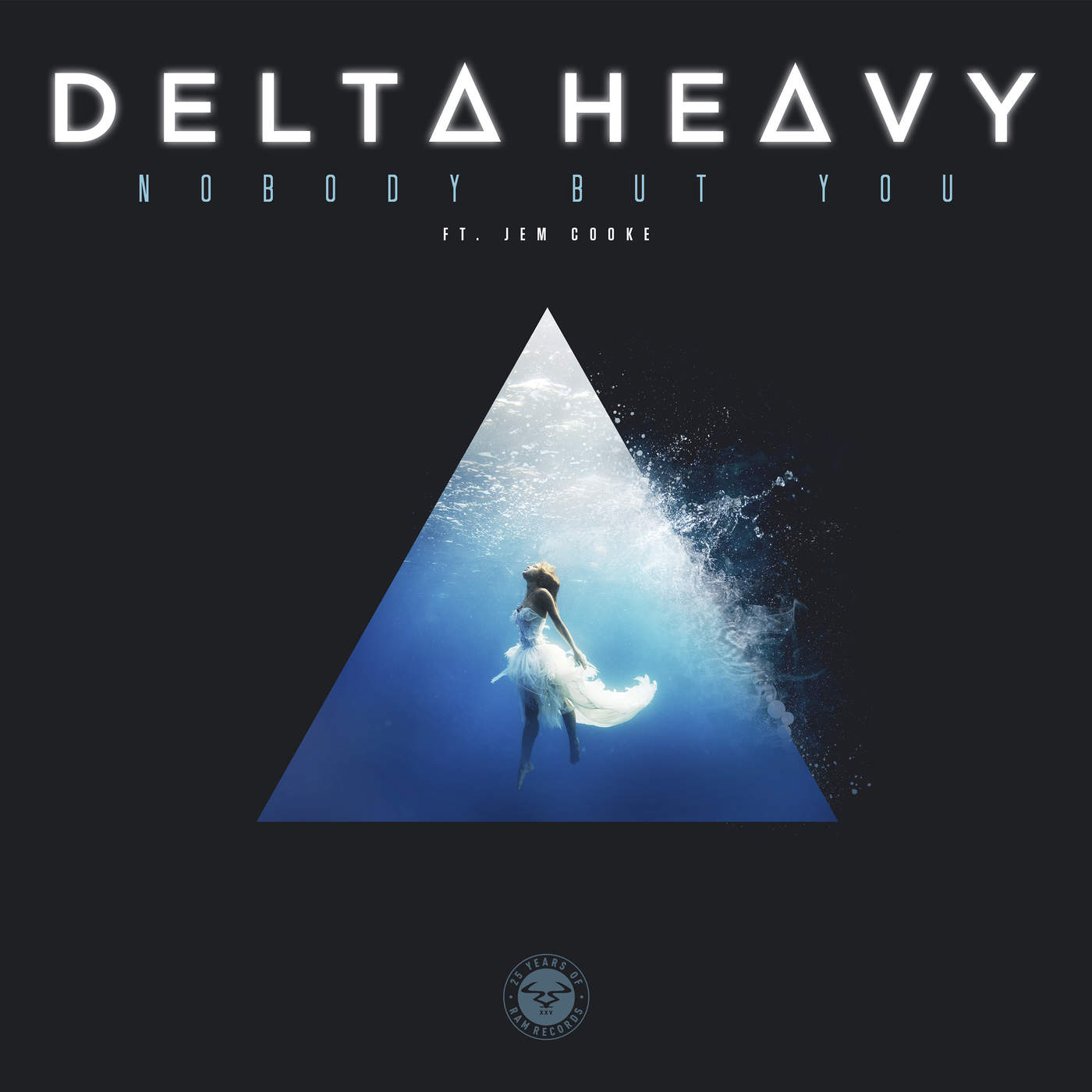 Nobody But You (Single) - Delta Heavy