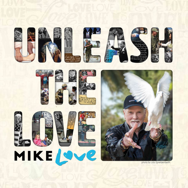 Unleash The Love - Mike Love