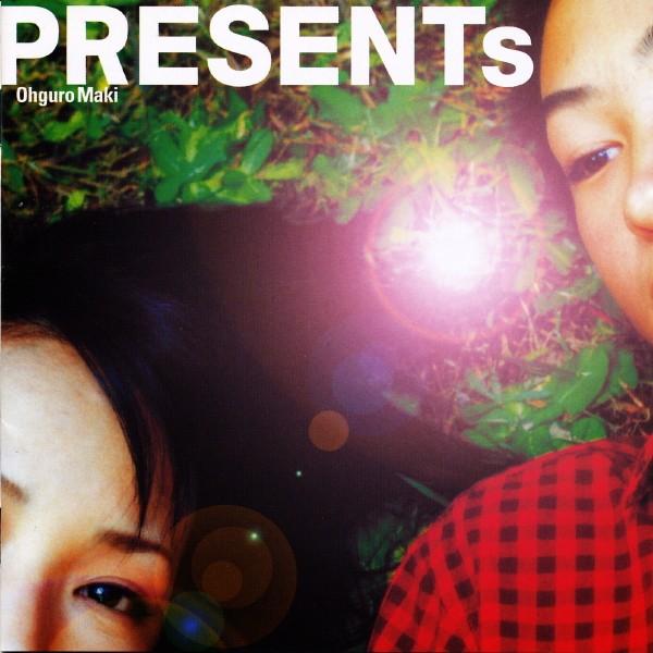PRESENTs - Maki Ohguro