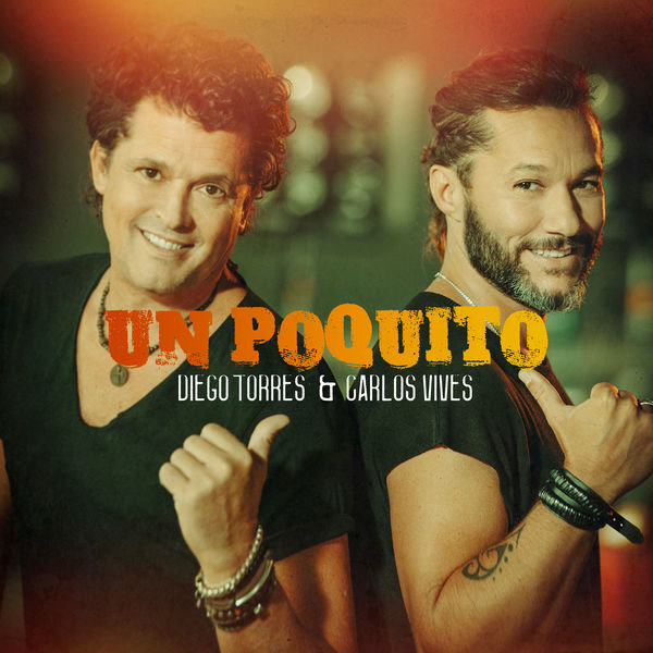 Un Poquito (Single) - Diego Torres - Carlos Vives