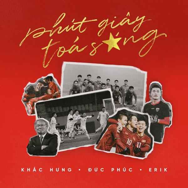 Phút Giây Tỏa Sáng (Single) - Khắc Hưng - ERIK - Đức Phúc